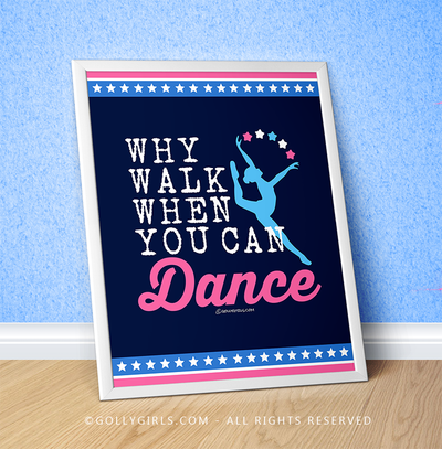 "Golly Girls: Why Walk When You Can Dance 16"" x 20"" Poster"