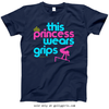 Golly Girls: This Princess Wears Grips T-Shirt (Youth-Adult)