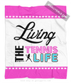 Living The Tennis Life Fleece Throw Blanket - Golly Girls