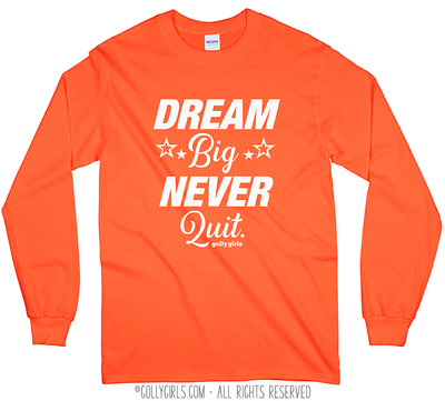 Golly Girls: Dream Big Long Sleeve T-Shirt (Youth-Adult)