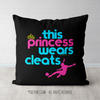 This Princess Wears Cleats Soccer Throw Pillow - Golly Girls