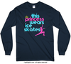 This Princess Wears Ice Skates Long Sleeve T-Shirt (Youth-Adult)
