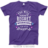 Working For Your Dreams T-Shirt (Youth-Adult)