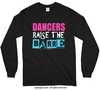 Golly Girls: Dancers Raise The Barre Long Sleeve T-Shirt (Youth-Adult)