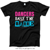 Golly Girls: Dancers Raise The Barre Black T-Shirt (Youth & Adult Sizes)