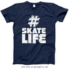 Golly Girls: Hashtag Skate Life T-Shirt (Youth-Adult)
