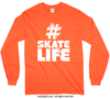 Golly Girls: Hashtag Skate Life Long Sleeve T-Shirt (Youth-Adult)