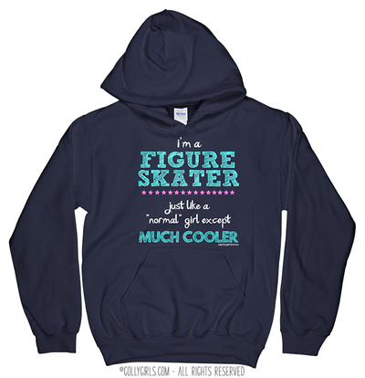 Golly Girls: I'm A Figure Skater...Much Cooler Hoodie (Youth-Adult)