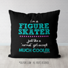 Figure Skater - Much Cooler Than Normal Girl Throw Pillow