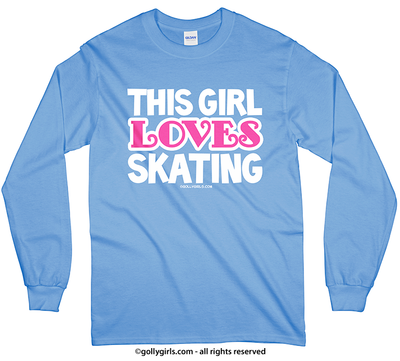 Golly Girls: This Girl Loves Skating Long Sleeve T-Shirt (Youth-Adult)