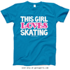 Golly Girls: This Girl Loves Skating T-Shirt (Youth-Adult)