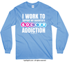Golly Girls: Work to Support Daughter's Soccer Long Sleeve T-Shirt