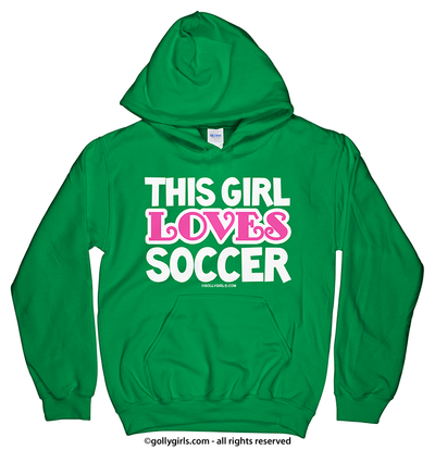 Golly Girls: This Girl Loves Soccer Hoodie (Youth-Adult)