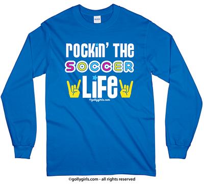 Golly Girls: Rockin' the Soccer Life Long Sleeve T-Shirt (Youth-Adult)