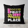 The Soccer Field Is My Happy Place Black Throw Pillow - Golly Girls