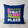 The Soccer Field Is My Happy Place Blue Throw Pillow - Golly Girls