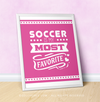"Soccer is My Favorite Pink 16"" x 20"" Poster - Golly Girls"