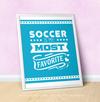 "Soccer is My Favorite Turquoise 16"" x 20"" Poster - Golly Girls"
