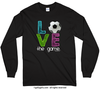Soccer LOVE The Game Long Sleeve T-Shirt (Youth-Adult) - Golly Girls