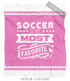 Soccer is My Favorite Pink Fleece Throw Blanket
