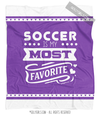 Soccer is My Favorite Purple Fleece Throw Blanket