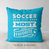 Soccer is My Favorite Turquoise Throw Pillow - Golly Girls