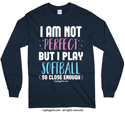 Golly Girls: I Am Not Perfect - Softball Long Sleeve T-Shirt (Youth-Adult)