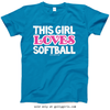 Golly Girls: This Girl Loves Softball Sapphire T-Shirt (Youth & Adult Sizes)