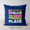 The Softball Field Is My Happy Place Blue Throw Pillow - Golly Girls