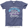 Softball Win or Learn T-Shirt (Youth-Adult)
