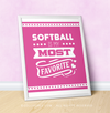 "Softball is My Favorite Pink 16"" x 20"" Poster - Golly Girls"