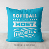 Softball is My Favorite Turquoise Throw Pillow - Golly Girls