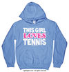 Golly Girls: This Girl Loves Tennis Carolina Blue Hoodie (Youth & Adult Sizes)