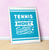 "Tennis is My Favorite Turquoise 16"" x 20"" Poster - Golly Girls"