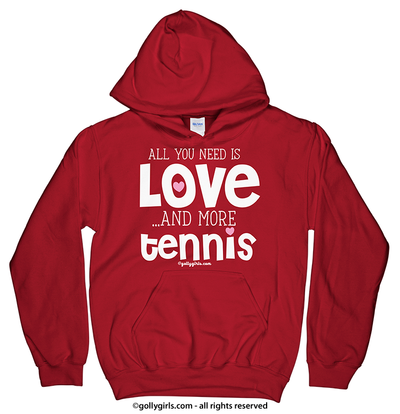All You Need is Love and Tennis Hoodie (Youth-Adult)