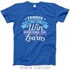 Tennis Win or Learn T-Shirt (Youth-Adult)