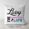 Living the Basketball Life Throw Pillow - Golly Girls