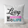 Living The Soccer Life Throw Pillow - Golly Girls
