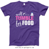 Golly Girls: Will Tumble For Food T-Shirt (Youth-Adult)