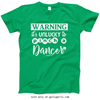 Golly Girls: Unlucky to Pinch a Dancer T-Shirt (Youth & Adult Sizes)