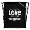 All You Need is Volleyball Drawstring Backpack