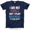 Golly Girls: I Am Not Perfect - Volleyball T-Shirt (Youth-Adult)