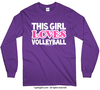Golly Girls: This Girl Loves Volleyball Long Sleeve Purple T-Shirt (Youth & Adult Sizes)