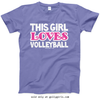 Golly Girls: This Girl Loves Volleyball T-Shirt (Youth-Adult)