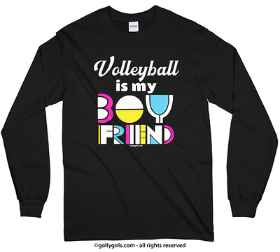 Volleyball is my Boyfriend Long Sleeve T-Shirt (Youth-Adult) - Golly Girls