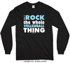I Rock The Whole Volleyball Thing Long Sleeve T-Shirt (Youth-Adult) - Golly Girls
