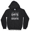 Golly Girls: We Can't Date If You Can't Skate Hoodie (Youth-Adult)