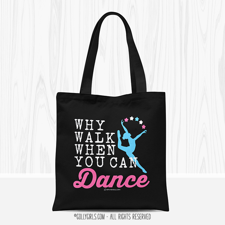 Golly Girls: Black Why Walk When You Can Dance Tote Bag