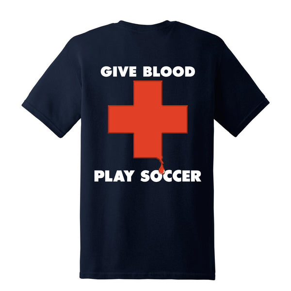 Give Blood - Play Soccer T-Shirt