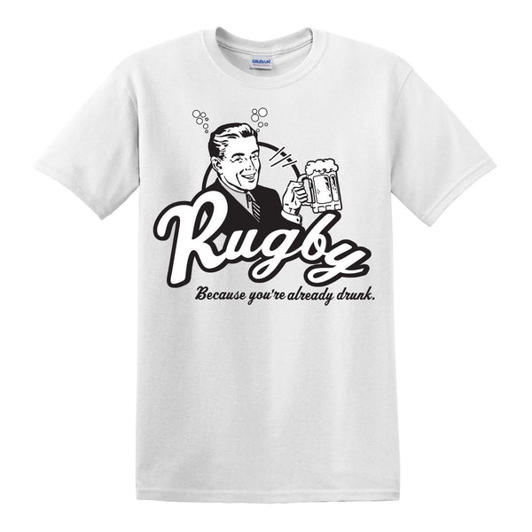 Because You Are Drunk Rugby T-Shirt